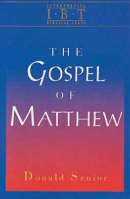The Gospel of Matthew: Interpreting Biblical Texts Series   -     By: Donald Senior