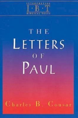 The Letters of Paul: Interpreting Biblical Texts Series  -     By: Charles Cousar