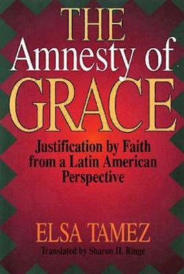 Amnesty Of Grace   -     By: Elsa Tamez