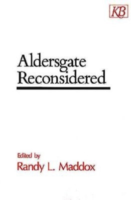 Aldersgate Reconsidered   -     By: Randy L. Maddox
