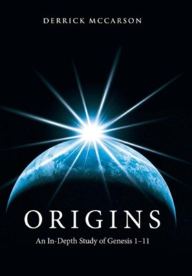 Origins: An In-Depth Study of Genesis 1-11  -     By: Derrick McCarson