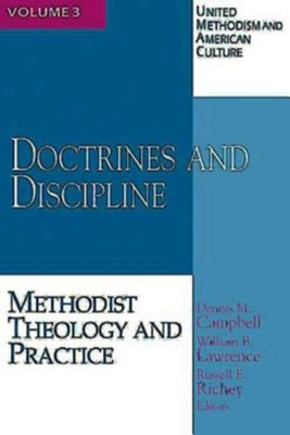 Doctrines and Discipline: Methodist Theology and Practice   -     Edited By: Russell E. Richey, Dennis Campbell
