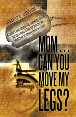 Mom...Can You Move My Legs?  -     By: Janet L. Givens