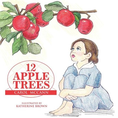 12 Apple Trees  -     By: Carol McCann