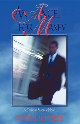 An Angel for Maxey  -     By: Ronald C. Winters