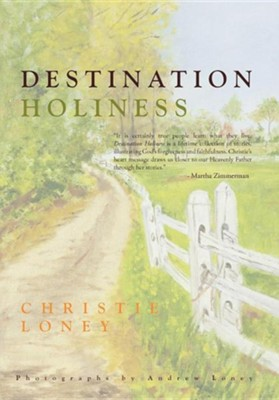 Destination Holiness  -     By: Christie Loney