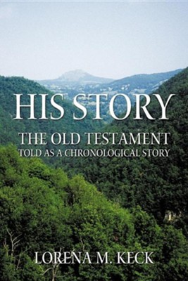 His Story: The Old Testament Told as a Chronological Story  -     By: Lorena M. Keck