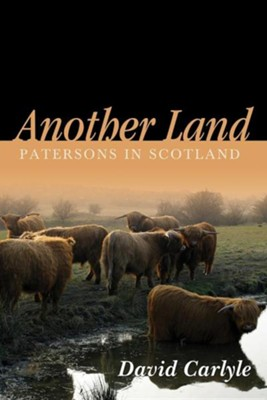 Another Land: Patersons in Scotland  -     By: David Carlyle