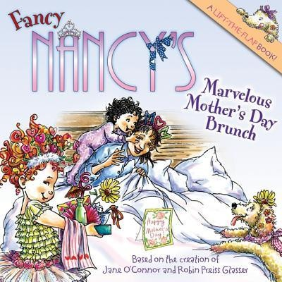 Fancy Nancy's Marvelous Mother's Day Brunch  -     By: Jane O'Connor     Illustrated By: Robin Preiss Glasser