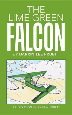 The Lime Green Falcon  -     By: Darrin Lee Pruett