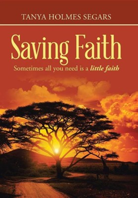 Saving Faith  -     By: Tanya Holmes Segars