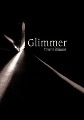 Glimmer  -     By: Yovette B. Brooks
