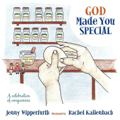 God Made You Special: A Celebration of Uniqueness  -     By: Jenny Wipperfurth