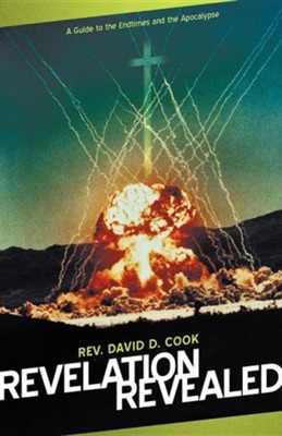 Revelation Revealed: A Guide to the Endtimes and the Apocalypse  -     By: Rev. David D. Cook