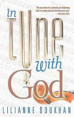 In Tune with God  -     By: Lilianne Doukhan
