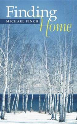Finding Home  -     By: Michael Finch