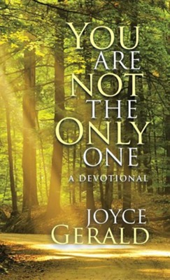 You Are Not the Only One: A Devotional  -     By: Joyce Gerald