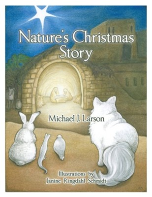 Nature's Christmas Story  -     By: Michael J. Larson