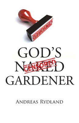 God's Naked Gardener  -     By: Andreas Rydland