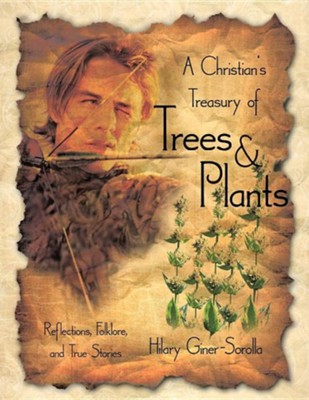 A Christian's Treasury of Trees & Plants  -     By: Hilary Giner-Sorolla