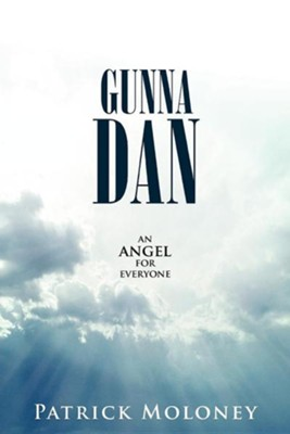 Gunna Dan: An Angel for Everyone  -     By: Patrick Moloney
