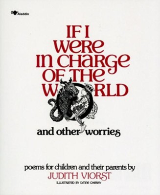 If I Were in Charge of the World and Other Worries: Poems for Children and Their Parents  -     By: Judith Viorst     Illustrated By: Lynne Cherry