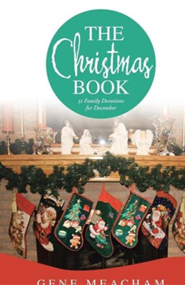 The Christmas Book: 31 Family Devotions for December  -     By: Gene Meacham