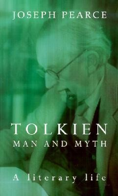 Tolkien: Man and Myth, a Literary Life  -     By: Joseph Pearce