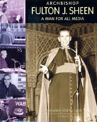 Archbishop Fulton J. Sheen: A Man for All Media  -     Edited By: Gregory Joseph Ladd     By: Greg Ladd(ED.) & Gregory Joseph Ladd