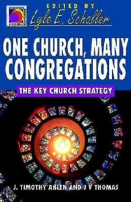 One Church, Many Congregations: The Key Church Strategy   -     Edited By: Lyle Shaller     By: J. Timothy Ahlen, J.V. Thomas