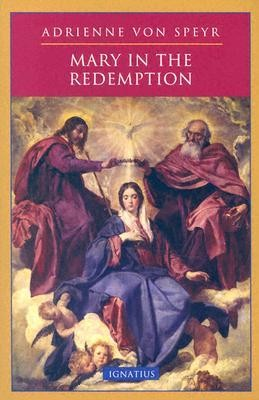 Mary in the Redemption  -     By: Adrienne Von Speyr
