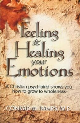 Feeling and Healing Your Emotions  -     By: Conrad Baars