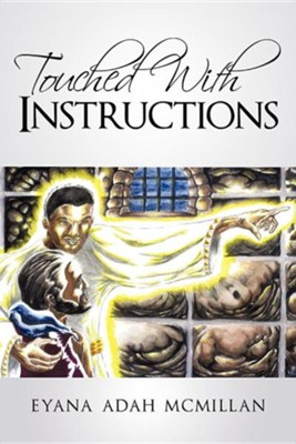 Touched with Instructions  -     By: Eyana Adah McMillan