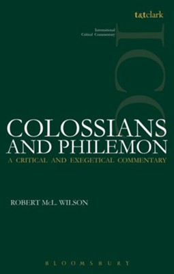 Colossians and Philemon: International Critical Commentary [ICC]   -     By: Robert Wilson