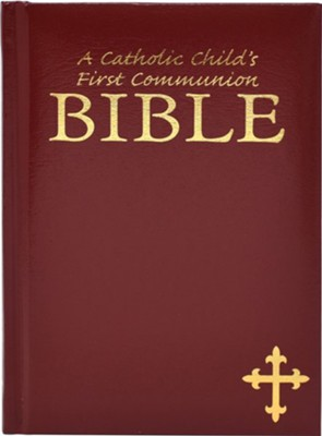 A Catholic Child's First Communion Bible - Maroon  -     By: Rev. Victor Hoagland