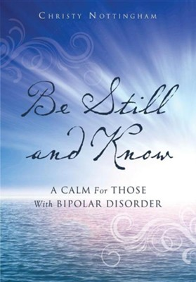 Be Still and Know  -     By: Christy Nottingham