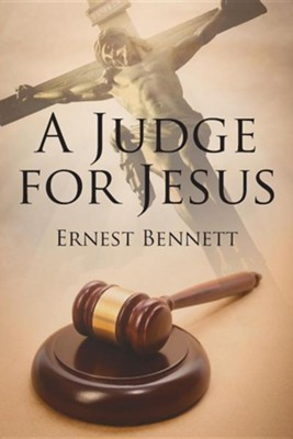 A Judge for Jesus  -     By: Ernest Bennett