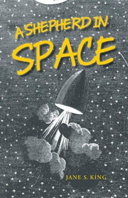 A Shepherd in Space  -     By: Jane S. King