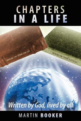 Chapters in a Life: Written by God, Lived by All  -     By: Martin Booker