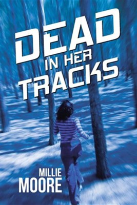 Dead in Her Tracks  -     By: Millie Moore