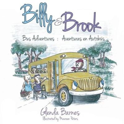 Billy & Brook: Bus Adventures: Aventuras En Autobus  -     By: Glenda Barnes     Illustrated By: Maureen Peters