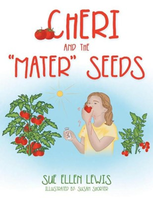 Cheri and the Mater Seeds  -     By: Sue Ellen Lewis