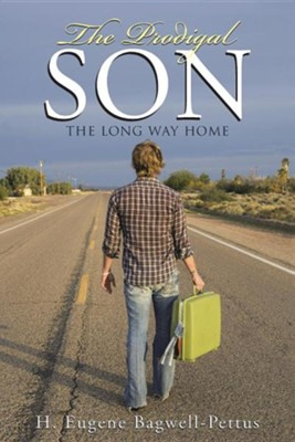 The Prodigal Son: The Long Way Home  -     By: H. Eugene Bagwell-Pettus