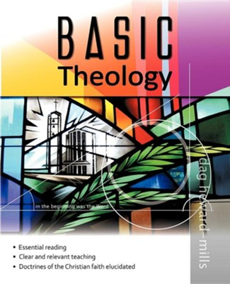 Basic Theology  -     By: Dag Heward-Mills