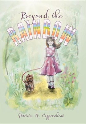 Beyond the Rainbow  -     By: Patricia A. Copperwheat
