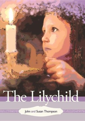 The Lilychild  -     By: John Thompson, Susan Thompson