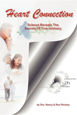 Heart Connection: Science Reveals the Secrets of True Intimacy  -     By: Dr. Nancy Rockey, Dr. Ron Rockey