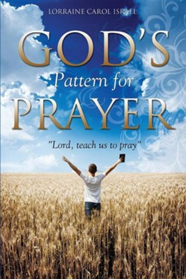 God's Pattern for Prayer  -     By: Lorraine Carol Israel