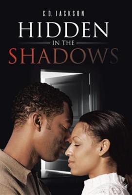 Hidden in the Shadows  -     By: C.D. Jackson