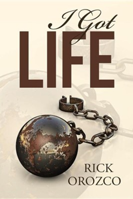 I Got Life  -     By: Rick Orozco